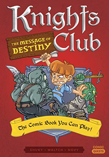 Knights Club: The Message of Destiny: The Comic Book You Can...