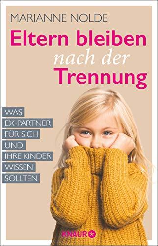 Eltern bleiben nach der Trennung: Was Ex-Partner für sich und ihre Kinder wissen sollten