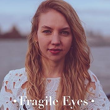 Fragile Eyes