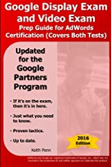 Google Display Exam and Video Exam Prep Guide for AdWords Certification: (Covers Both Test) (Searchcerts.com Exam Prep) Paperback