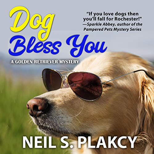 Dog Bless You: A Golden Retriever Mystery  By  cover art