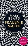 Frauen und Macht: Ein Manifest - Mary Beard