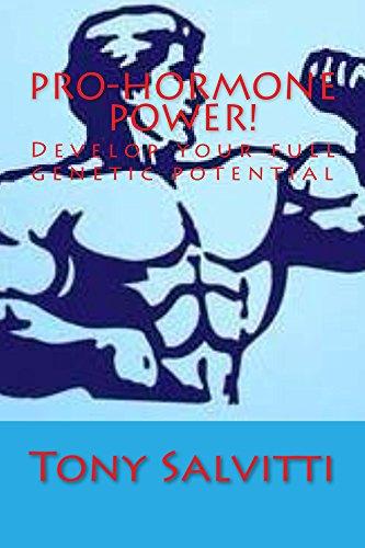 Pro-hormone Power!: Develop your maximum genetic potential (English Edition)