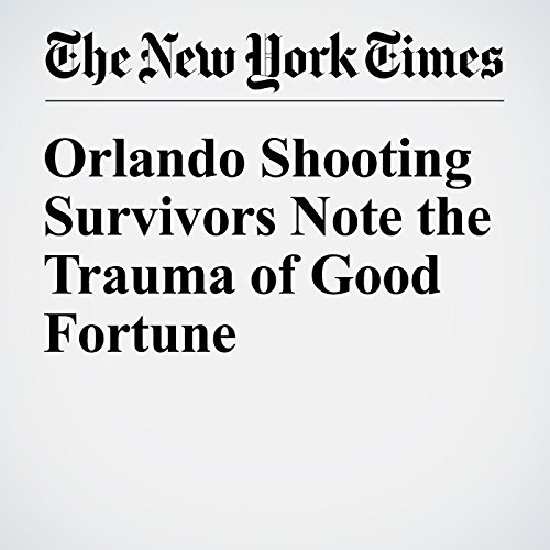 Orlando Shooting Survivors Note the Trauma of Good Fortune cover art