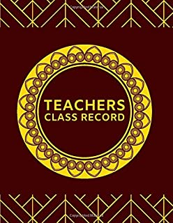 Teachers Class Record: Teachers Grading Notepad for Teachers, Grading Sheets, Attendance Sheets, Class Assessment, Gifts for Teachers, Personal Tutors, Child Caregiver, Parent Control, Homeschooling Teachers, Teacher's day, Retirement, Birthday, Christmas (Teachers Grading Sheets)