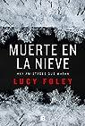 Muerte en la nieve: Hay amistades que matan par Foley
