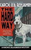 The Hard Way: A Rachel Alexander Mystery (The Rachel Alexander And Dash Mysteries Series Book 9)