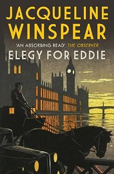 Elegy for Eddie: An absorbing inter-war mystery (Maisie Dobbs Mysteries Series Book 9) by [Jacqueline Winspear]