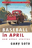 Baseball in April and Other Stories by Gary Soto(2000-04-01)