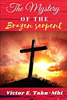 The Mystery of the Brazen serpent