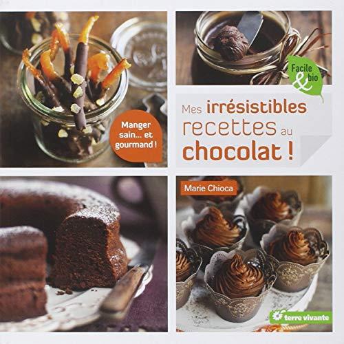 Mes irrésistibles recettes au chocolat