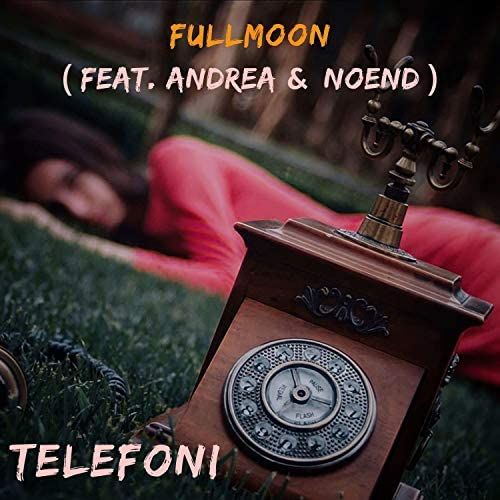 Fullmoon feat. Andrea & Noend