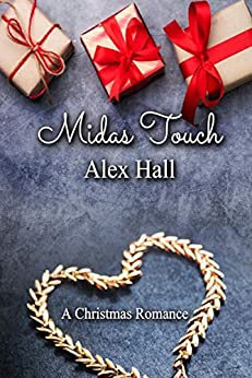 Midas Touch: A Christmas Romance (James Creek Book 1) by [Alex Hall]