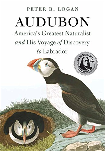 Compare Textbook Prices for Audubon: America's Greatest Naturalist and His Voyage of Discovery to Labrador  ISBN 9780997228212 by Logan, Peter B,Ward, Jeffrey L