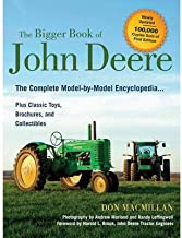 [The Bigger Book of John Deere: The Complete Model-by-Model Encyclopedia Plus Classic Toys, Brochures, and Collectibles] [Author: Macmillan, Don] [March, 2014]