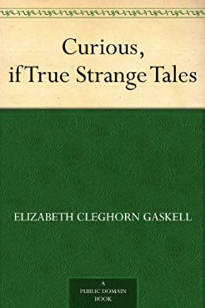 Curious, if True Strange Tales