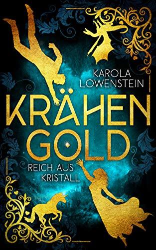 Krähengold - Reich aus Kristall (Krähengold-Saga 2)