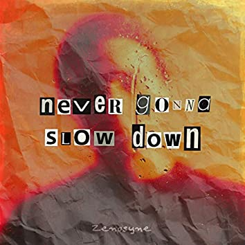 Never Gonna Slow Down