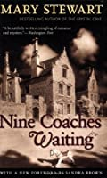 Nine Coaches Waiting (Rediscovered Classics)