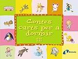 Contes curts per a dormir III: 3 (Catalá - A Partir De 3 Anys - Contes - Contes Curts)