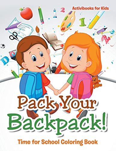 Pack Your Backpack! Time for School Coloring Book