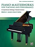 Piano Masterworks for Teaching and Performance, Volume 1: A Comprehensive Anthology of Standard Literature for Late Elementary to Intermediate Piano (English Edition)