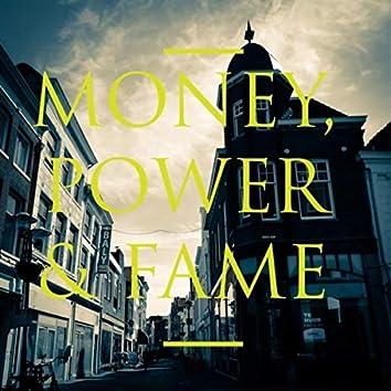 Money Power & Fame