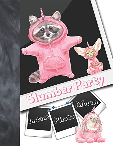 Instant Photo Slumber Party Album: Unicorn Pajama Animals Instant Photo Gifts For Girls - Photo Album Scrapbook For Kids To Draw Art, Sketch In, Add Stickers And Tape Their Instant Photos