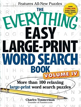 The Everything Easy Large-Print Word Search Book, Volume Iv: More Than 100 Relaxing Large-Print Word Search Puzzles: 4