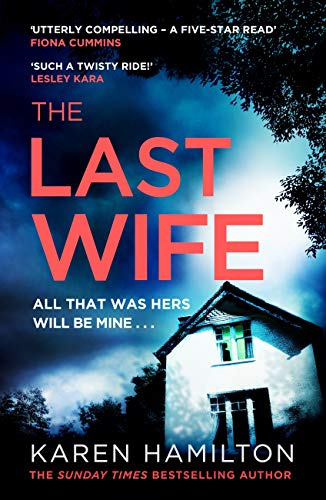 The Last Wife: The addictive and unforgettable new thriller from the Sunday Times bestseller by [Karen Hamilton]