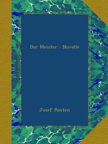 Der Meister : Novelle