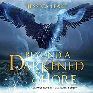Beyond a Darkened Shore                   Written by:                                                                                                                                 Jessica Leake                               Narrated by:                                                                                                                                 Alana Kerr Collins                      Length: 12 hrs and 22 mins     2 ratings     Overall 4.5