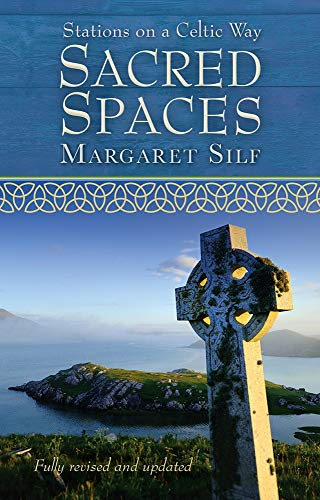 Sacred Spaces: Stations On A Celtic Way