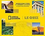 National Geographic le Quiz - Voyagez dans le temps et parcourez la planète en questions-réponses