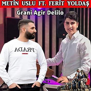 Grani Ağır Delilo (feat. Ferit Yoldaş)