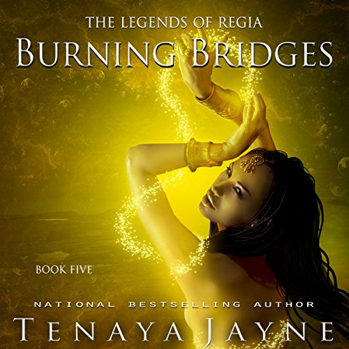 Burning Bridges     Legends of Regia              By:                                                                                                                                 Tenaya Jayne                               Narrated by:                                                                                                                                 Khristine Hvam                      Length: 6 hrs and 28 mins     53 ratings     Overall 4.7
