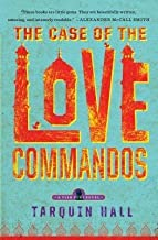 BY Hall, Tarquin ( Author ) [{ The Case of the Love Commandos (Vish Puri Mysteries (Paperback)) By Hall, Tarquin ( Author ...