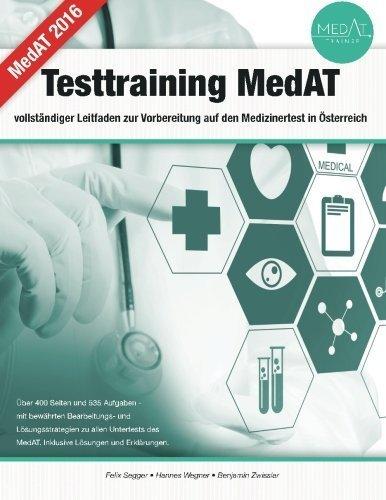 Testtraining MedAT - vollst?diger Leitfaden zur Vorbereitung auf den Medizinertest in ?sterreich (German Edition) by Felix Segger (2016-02-07)