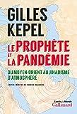 Le prophète et la pandémie - Du Moyen-Orient au jihadisme d'atmosphère