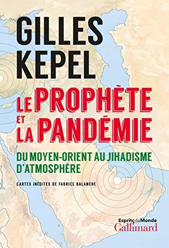 Le prophète et la pandémie: Du Moyen-Orient au jihadisme d'atmosphère