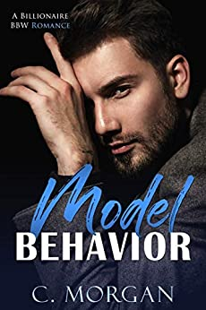 Model Behavior: A BBW Secret Baby Romance by [C. Morgan]