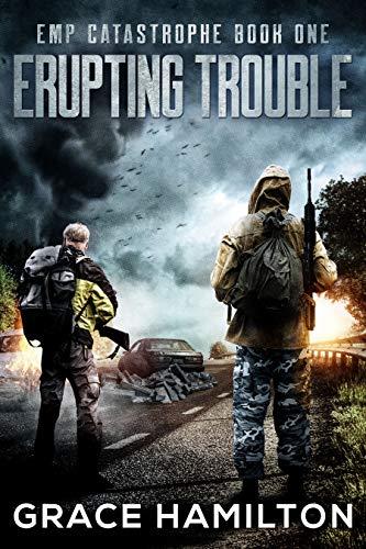 Erupting Trouble (EMP Catastrophe Book 1) by [Grace Hamilton]