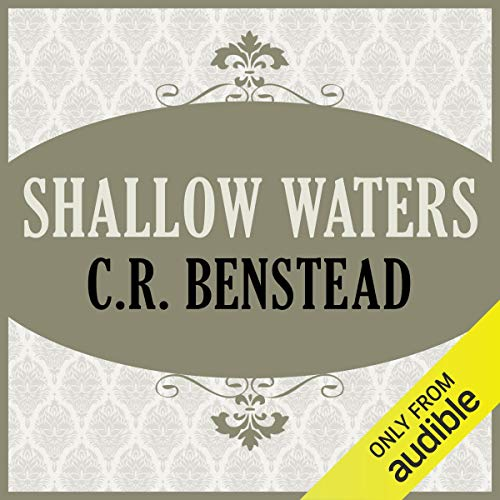 Shallow Waters                   By:                                                                                                                                 C. R. Benstead                               Narrated by:                                                                                                                                 Eric Brooks                      Length: 15 hrs and 56 mins     Not rated yet     Overall 0.0