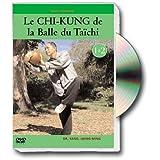 Le chi-kung de la balle du taïchi, vol. 1 : cours 1 et 2