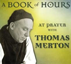 Book of Hours: At Prayer with Thomas Merton
