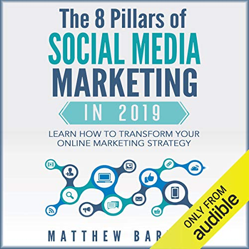 The 8 Pillars of Social Media Marketing in 2019 audiobook cover art