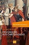 Des Gaulois aux Carolingiens (du Ier au IXe siècle) par Dumézil