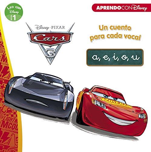 Cars 3. Un cuento para vocal: a, e, i, o, u (Leo con Disney - Nivel 1)