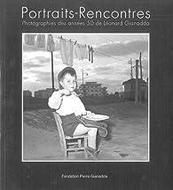 Portraits - Rencontres par Léonard Gianadda
