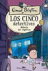 Los cinco detectives #13. Misterio del fugitivo par  Enid Blyton
